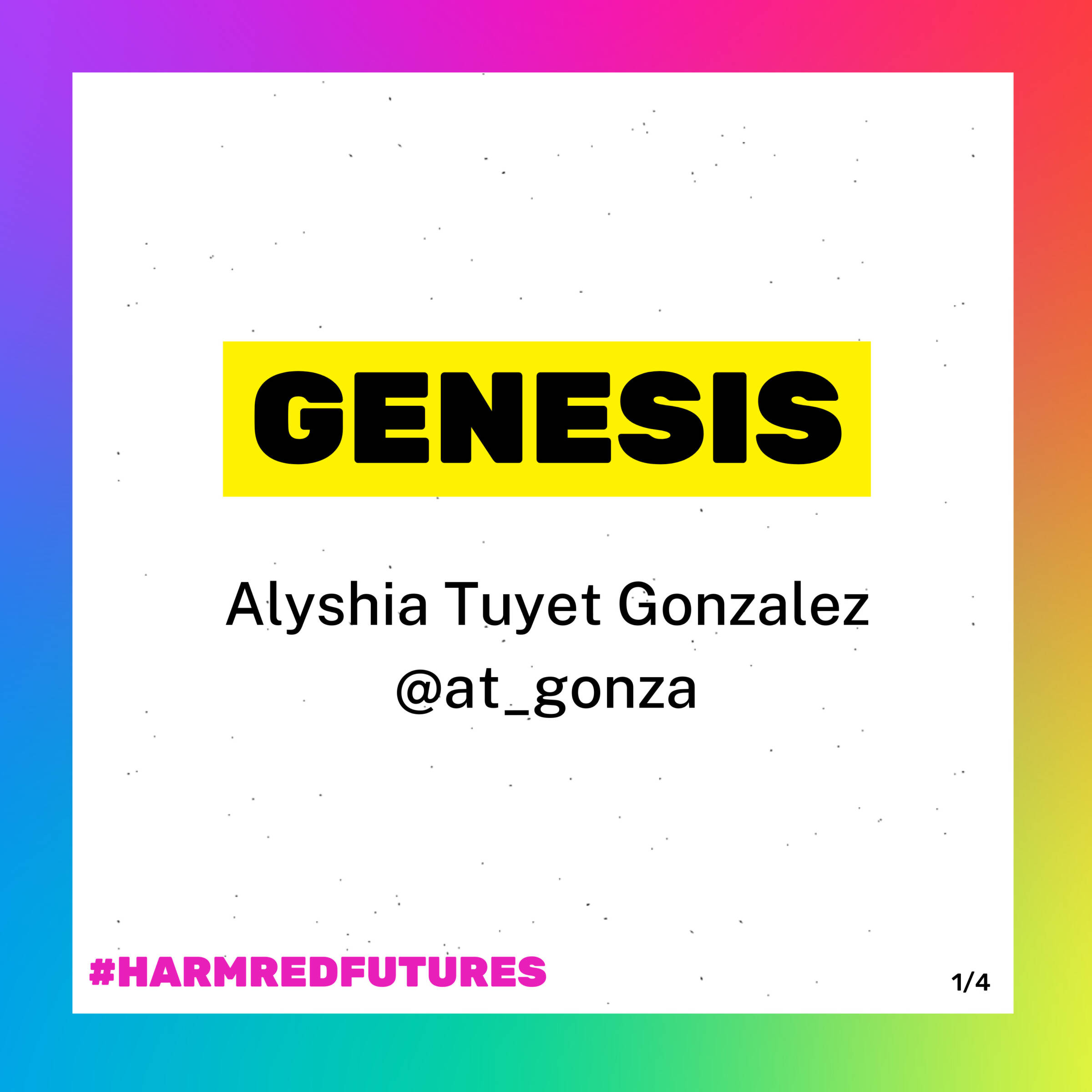 A box with a rainbow background and white foreground. Inside are the words GENESIS, the title of a poem written by Alyshia Tuyet Gonzalez. Her handle is @at_gonza. Hashtag harm red futures.